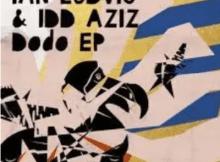 Ian Ludvig & Idd Aziz Dodo Mp3 Download SaFakaza