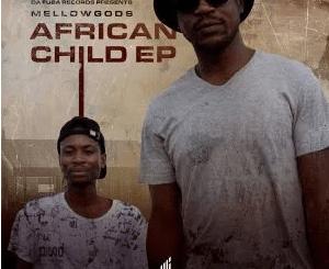 MellowGods African Child EP Zip Download