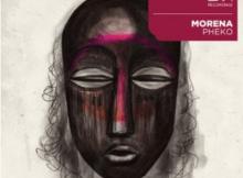Morena Pheko Original Mix Mp3 Download SaFakaza