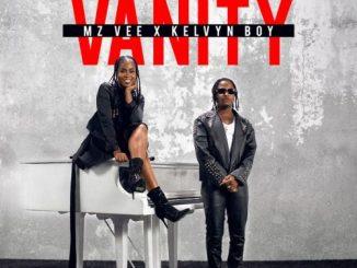 MzVee ft Kelvyn Boy – Vanity