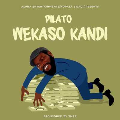 Pilato Wekaso Kandi Mp3 Download SaFakaza