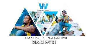 Riky Wayne ft Mapanch BMB – Mariachi
