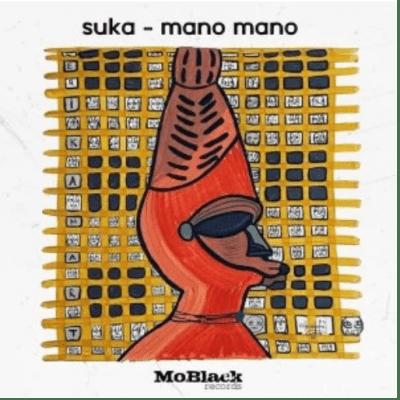 Suka Mano Mano Mp3 Download SaFakaza
