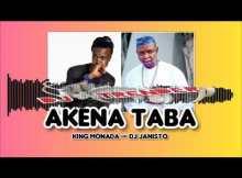 King Monada & DJ Janisto AKENA TABA Mp3 Fakaza Download