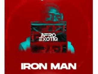 Afro Exotiq Iron Man Original Mix Mp3 Download SaFakaza