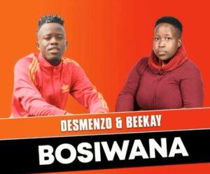 Beekay – Bosiwana (Produced by Dj Desmenzo)