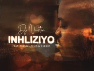 DJ Nastor Inhliziyo ft Russell Zuma & Cuebur Mp3 Download SaFakaza
