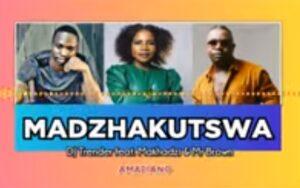 DJ Trender ft Makhadzi & Mr Brown – MADZHAKUTSWA