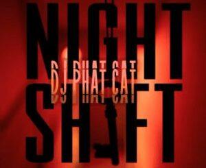 Dj Phat Cat – Night shift