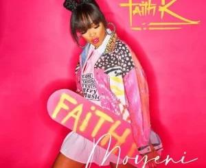 Faith K Moyeni ft Thabsie Mp3 Download SaFakaza