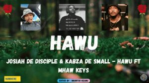 Josiah De Disciple & Kabza De Small – Hawu ft Mhaw Keys