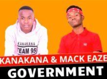Kanakana & Mack Eaze – Government