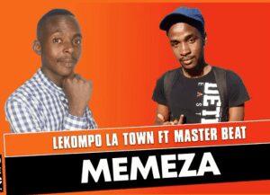 Lekompo La Town – Memeza ft Master Beat