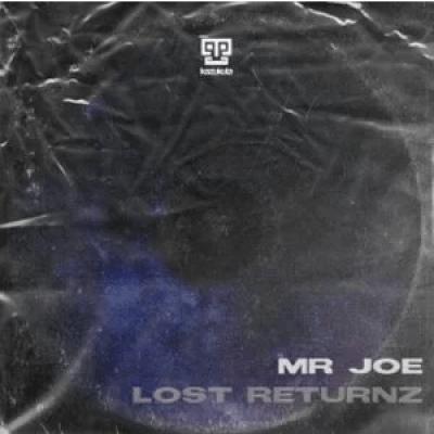 Mr Joe Lost Returnz Zip EP Download