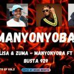 Reece Madlisa & Zuma – Manyonyoba ft. Lady Du & Busta 929