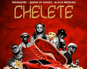 Smangori, Queen Of Dance & Black messiah – Chelete