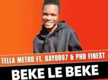 Tellametro – Beke Le Beke Ft PHB Finest & Bayor97