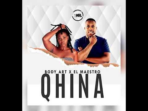 Body Art x El Maestro Qhina (Main mix) Mp3 Download Safakaza
