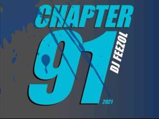 DJ FeezoL Chapter 91 2021 Mix Mp3 Download Safakaza