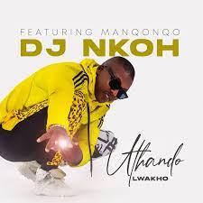 DJ Nkoh Uthando Lwakho Ft. Manqonqo Mp3 Download Safakaza
