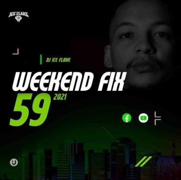 Dj Ice Flake WeekendFix 59 2021 Mp3 Download Safakaza