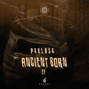 PabloSA Ancient Reborn EP Download Safakaza
