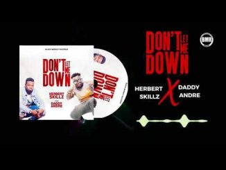 Herbert Skillz & Daddy Andre – Don't Let Me Down