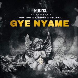 Kudita ft. Yaw Tog x Linspee x Stunkid – Gye Nyame (Prod by Khendi Beatz)