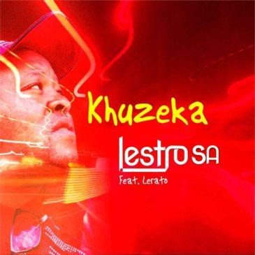 Lestro SA Khuzeka Piano Ft. Lerato Mp3 Download Safakaza