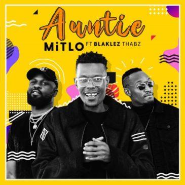 Mitlo Auntie Ft. Blaklez & Thabz Mp3 Download Safakaza