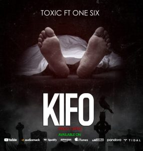 Toxic Fuvu Ft. One Six – Kifo