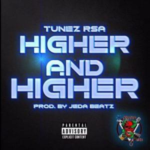 Tunez RSA Higher and Higher Mp3 Download Safakaza