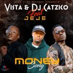 Vista & DJ Catzico – Money Song ft Jeje