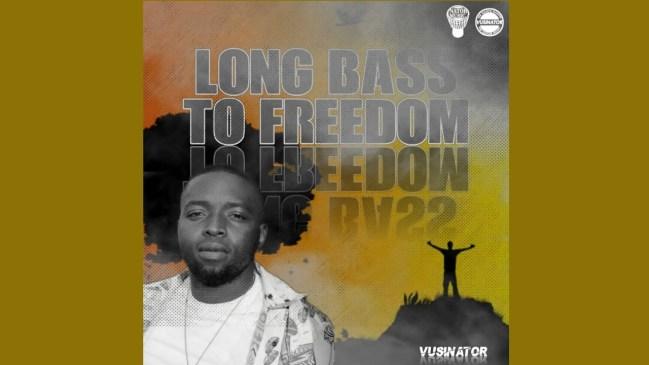 Vusinator Long Bass to Freedom Mp3 Download Safakaza