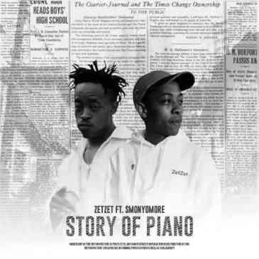 Zetzet Story of Piano Ft. Smonyomore Mp3 Download Safakaza