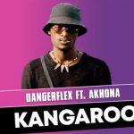 DangerFlex ft Akhona – Kangaroo