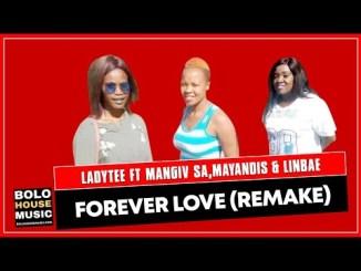 Ladytee Forever Love ft Mangiv sa, Mayandis & Linbae Mp3 Download Safakaza