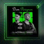 Dj Mohamed x d2MZa Dom Pérignon ft. The Lowkeys x 3two1 Mp3 Download Safakaza