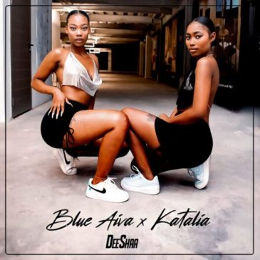 Blue Aiva & Katalia – Deeshaa ft. Major League, Mellow & Sleazy