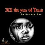 Bongza Bee – 2021 Year of Tears