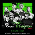 DJ Mohamed & D2mza Dom Pérignon Refill ft. DJ Sumbody, Cassper Nyovest, The Lowkeys & 3TWO1 Mp3 Download Safakaza