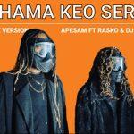 Padhama Keo Serche FT Rasko & Dj Calvin – Apesam