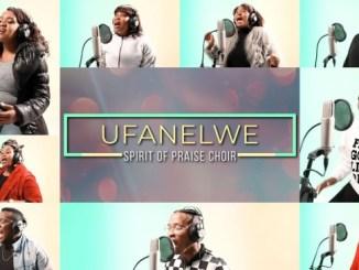 VIDEO: Spirit Of Praise Choir – Ufanelwe (Lockdown Edition)