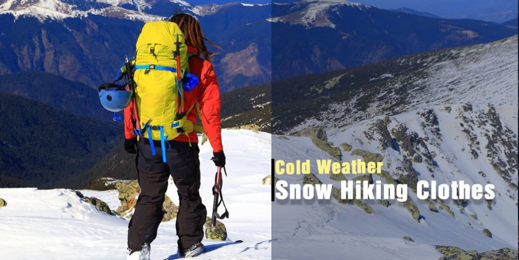 Cold Weather Hiking Clothes for Snow