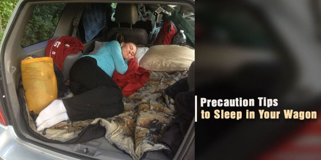 Precaution Tips to Sleep in Your Wagon