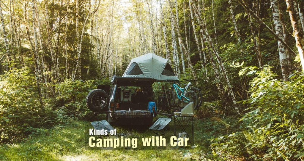 Kinds of Camping with Car