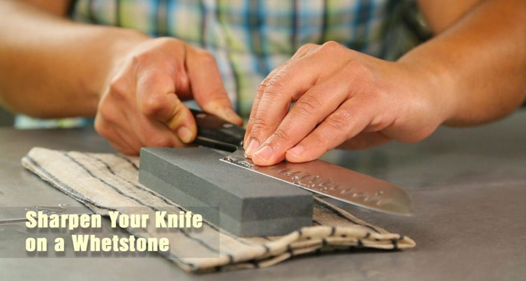 How to Sharpen Your Knife on a Whetstone