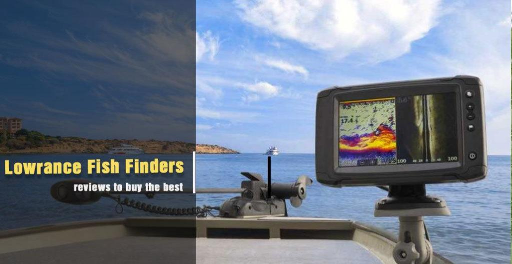 Lowrance Fish Finders Reviews