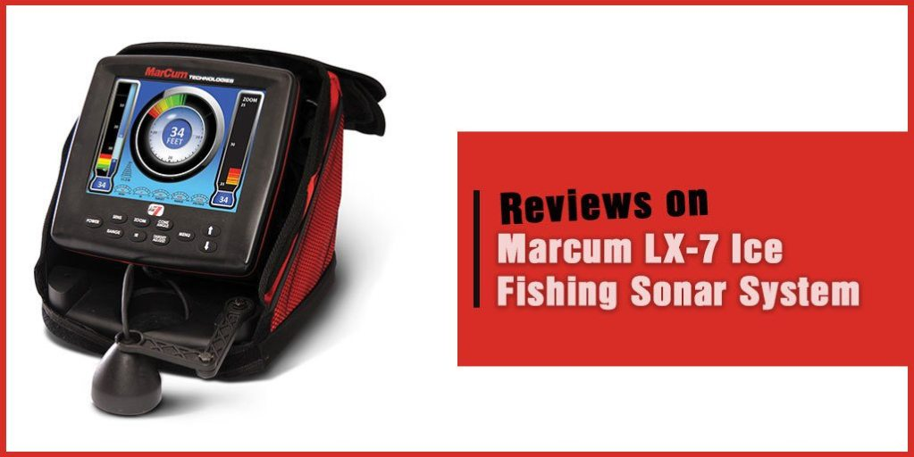 Marcum LX-7 Ice Fishing Sonar System Review