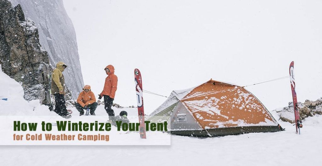 How to Winterize Your Tent for Cold Weather Camping